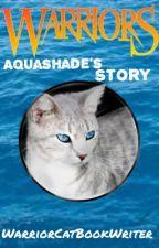 Warriors: Aquashade's Story  by DontEatDaOreo