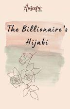 The Billionaire's Hijabi  by me_agapi