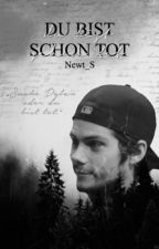 Du bist schon tot (Dylan O'Brien FF)*coming soon* by Newt_S