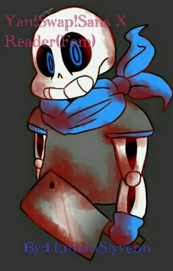 Yandere!Swap!Sans X Reader(Female)《Discontinued》