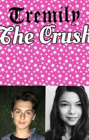 Tremily: The Crush [COMPLETED] #Wattys2017