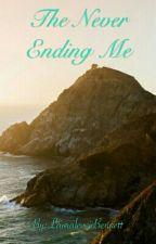 The Never Ending Me by LauralevviiBennett