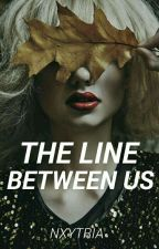 The Line Between Us by nxytria