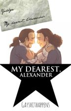 My Dearest, Alexander by gayshithappens