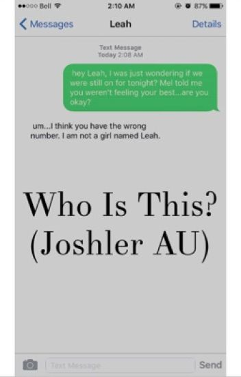 Who Is This? (Joshler AU)