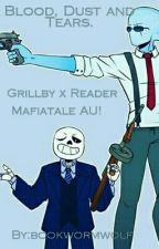 Blood, Dust and Tears | GRILLBY X READER | by bookwormwolf