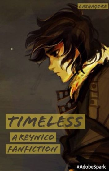 Timeless [A ReyNico FanFic] Book 1