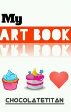 MY ART BOOK by ChocolateTitan