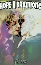 HOPE | Dramione by lovemysweetysugar