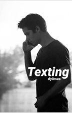 Texting - dylmas by Newt_and_Tommy