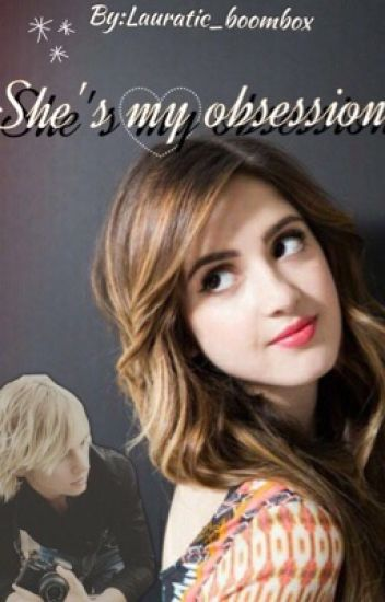 She is my obsession||Raura FF SOSPESA