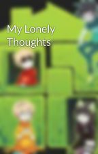 My Lonely Thoughts by Auliver_Spades