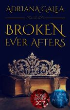 Broken Ever Afters by AdrianaGalea