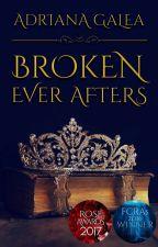 Broken Ever Afters #Wattys2016 #FCRAs2016 [1] by AdrianaGalea