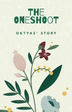 THE ONESHOTS by Oktyas27