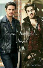 Emma, Hook and... Hook? [✔] by JustASadLostGirl