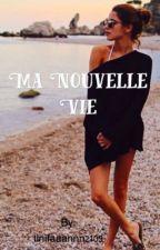Ma Nouvelle Vie  by jortiniii21