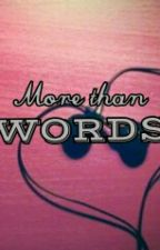 More Than Words by dianadananana