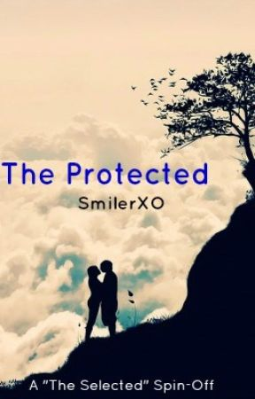 The Protected (The Selected Pt. 2) by SmilerXO