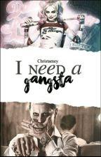 I need a Gangsta. by Christamey