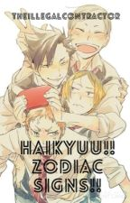Haikyuu Zodiac Signs!! by TheillegalContractor