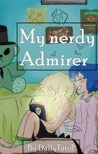My Nerdy Admirer|| A Lapidot fanfic by Dedbush