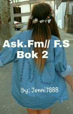 Ask.Fm// F.S    Bok 2 by jenni7888