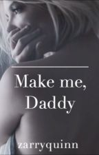 Make Me, Daddy // h.s. (HAMAROSAN) by zarryquinn