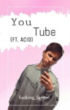You Tube [ft. Nathan/Acid]❤ by sangsterxmendes