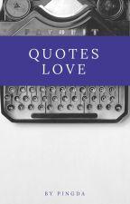Quotes Love by pingdaaaaa