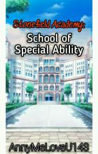 Stonefield Academy: School of Special Ability by AnnyMeLoveU143