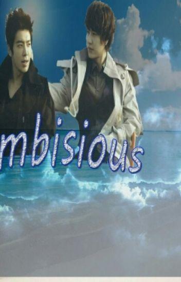 """""""Ambisious"""""""