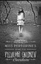 Miss Peregrines Home for Perculiar Children oneshots by JessicaBarton393