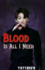 BLOOD Is All I Need by Yuiyashu