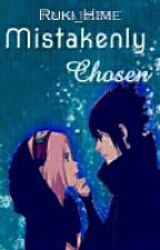 Mistakenly Chosen 》SasuSaku《  by yerimbeam