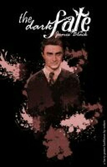 The Dark Fate (a Harry Potter fanfiction)