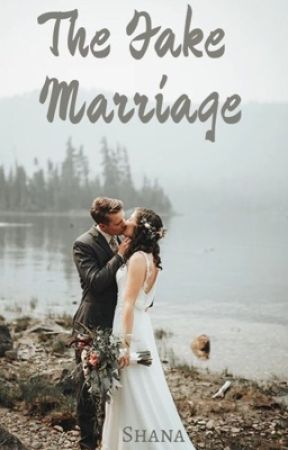 The Fake Marriage by ShaanaG