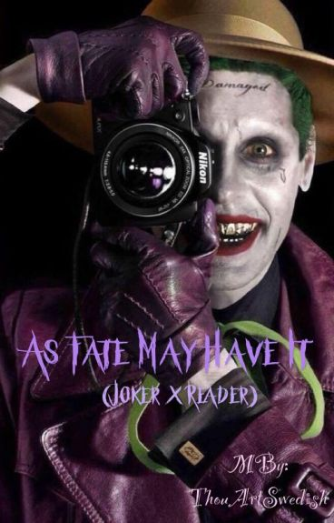 As Fate May Have It (Joker x Reader)