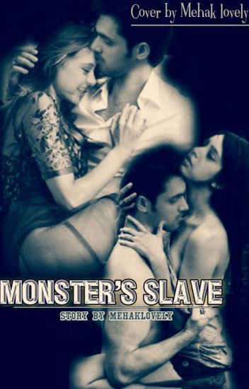 Monster's Slave - Manan Dark FF {COMPLETED}