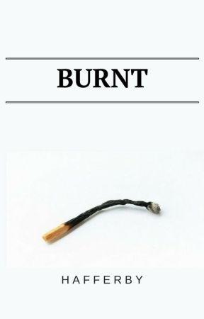 Burnt by Hafferby