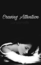 Craving Attention by lonleymisfits