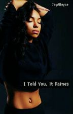 I Told You, It Raines by JayAlleyce