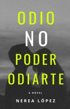Odio no poder odiarte  by nerycracy