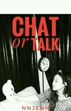 CHAT OR TALK ✔ by defdanniel