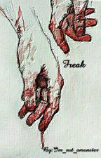 Freak by Im_not_amonster
