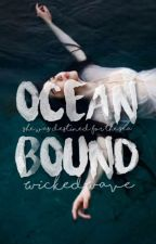 Ocean Bound | Coming July 2017 by WickedWave