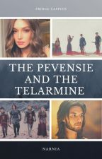 The Pevensie and The Telarmine (a Prince Caspian love story) by SerenaChintalapati