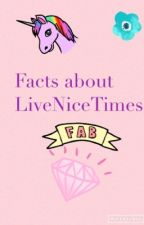 Facts about LiveNiceTimes by AlinaNita