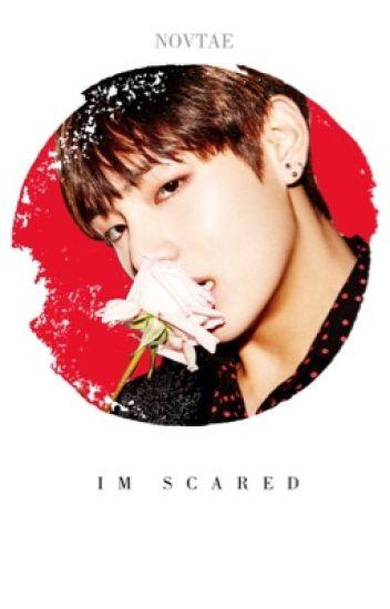 I'm scared。taehyung