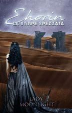 Ehorin-La stirpe spezzata by LadyMoonlightEfp